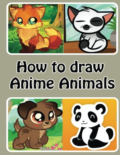 How To Draw Anime Animals Learn To Draw Cute Cartoon Animals Simple Step By Step Drawing Guide Creation Artz 9781541245488 Amazon Com Books