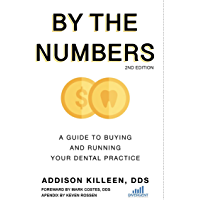 By the Numbers: A Guide to Buying and Running Your Dental Practice (English Edition)
