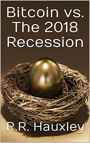 [R.e.a.d] Bitcoin vs. The 2018 Recession<br />DOC