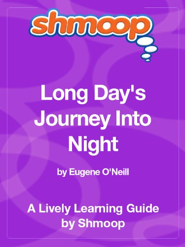 Long Days Journey Into Night: Shmoop Study Guide