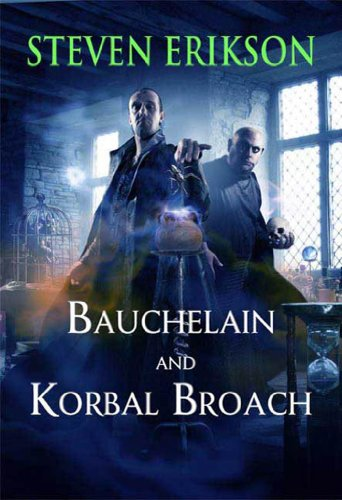Bauchelain and Korbal Broach: Three Short Novels of the Malazan Empire, Volume One: 1 (Malazan Empire Novels)
