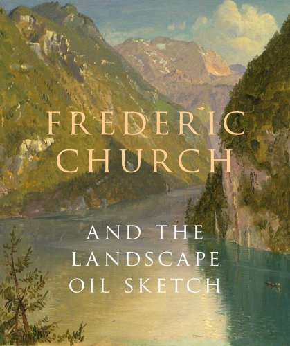 Frederic Church and the Landscape Oil Sketch (National Gallery London)
