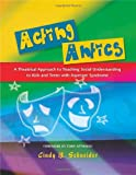 Acting Antics, Cindy B. Schneider, 1843108453