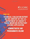 Technical Evaluation Report on the Content of the U. S. Department of Energy?s Yucca Mountain Repository License Application: Administrative and Programmatic Volume, U. S. Nuclear U.S. Nuclear Regulatory Commission, 1497373352