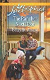 The Rancher Next Door, Betsy St. Amant, 0373878095