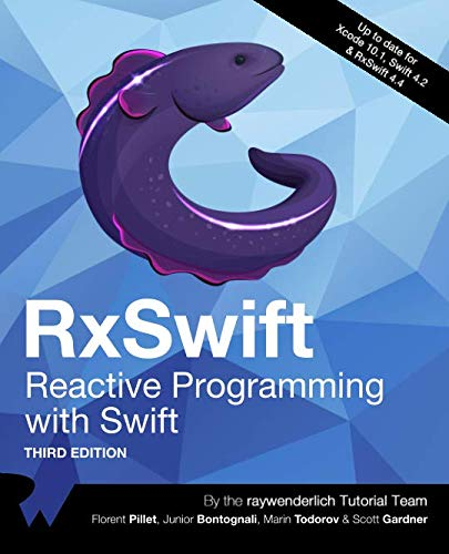 RxSwift: Reactive Programming with Swift (Third Edition)