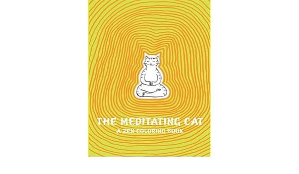 The Meditating Cat A Zen Coloring Book Jean Vincent Senac 9781849762205 Books