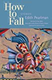 How to Fall: Stories (Mary Mccarthy Prize in Short Fiction)