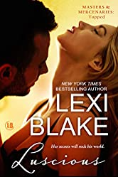 Luscious (Masters and Mercenaries: Topped Book 1)