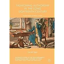 Fashioning Authorship in the Long Eighteenth Century: Stylish Books of Poetic Genius