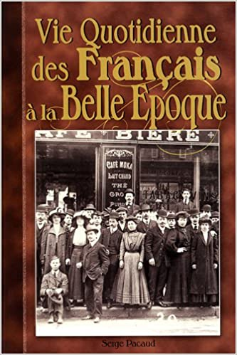 Lire un Vie Quotidienne des Français à la Belle Epoque pdf ebook