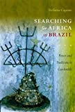 Searching for Africa in Brazil, Stefania Capone, 0822346257