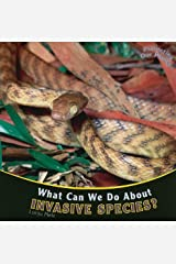 What Can We Do about Invasive Species? (Protecting Our Planet (Paperback)) Paperback