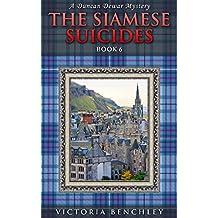 The Siamese Suicides: A Duncan Dewar Mystery (Duncan Dewar Mysteries Book 6)