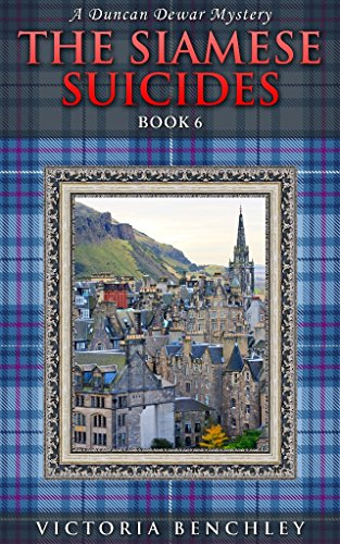 The Siamese Suicides: A Duncan Dewar Mystery (Duncan Dewar Mysteries Book 6)