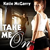 Take Me On: Pushing the Limits, Book 4 | Katie McGarry