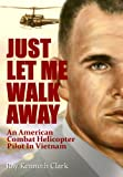 Just Let Me Walk Away, Ray Kenneth Clark, 0615546706