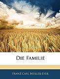 Die Familie, Franz Carl Müller-Lyer, 1142906930