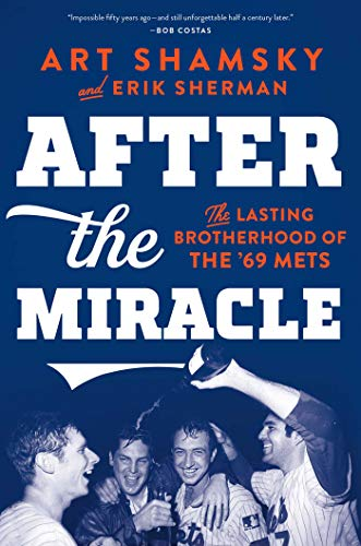 - After the Miracle: The Lasting Brotherhood of the '69 Mets