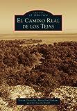 El Camino Real de Los Tejas, Lucile Estell and Steven Gonzales, 1467131946