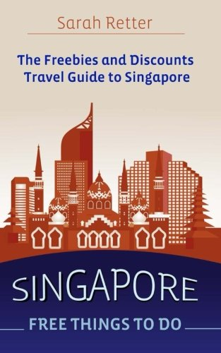 Singapore: Free Things To Do: The freebies and discounts travel guide to Singapore.