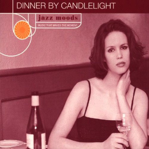 Jazz Moods: Dinner By Candlelight (Best Jazz Dinner Music)