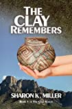 The Clay Remembers: Book 1 in The Clay Series