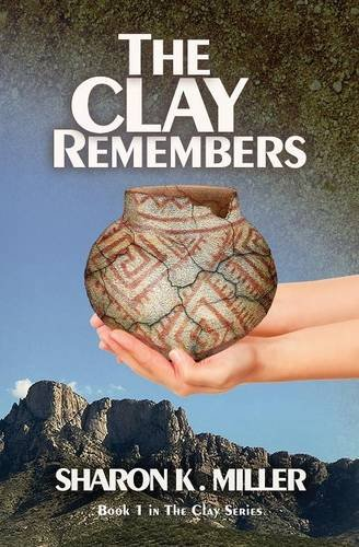 The Clay Remembers: Book 1 in The Clay Series by Buckskin Books