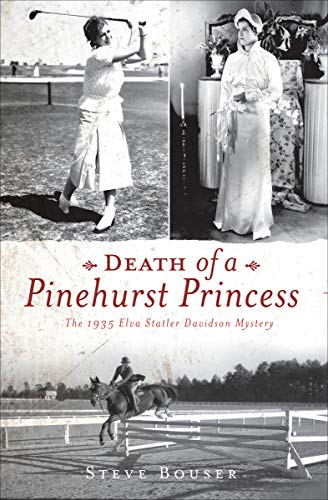 Pdf eBooks Death of a Pinehurst Princess: The 1935 Elva Statler Davidson Mystery