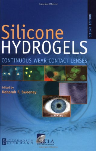 Silicone Hydrogels: Continuous Wear Contact Lenses, 2e (Hydrogel Silicone)