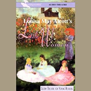 Little Women (Dramatized) Hörbuch