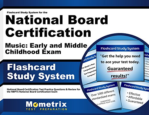Flashcard Study System for the National Board Certification Music: Early and Middle Childhood Exam: National Board Certification Test Practice ... National Board Certification Exam (Cards)