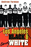 My Los Angeles in Black and Almost White, Andrew Furman, 0815609590