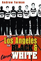 My Los Angeles in Black and (Almost) White (Sports and Entertainment)