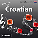 Rhythms Easy Croatian Audiobook by  EuroTalk Ltd Narrated by Jamie Stuart