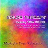 Color Therapy- Chill With Guitar, Cello, Piano, and Modified Kora (feat. Tom Rossi