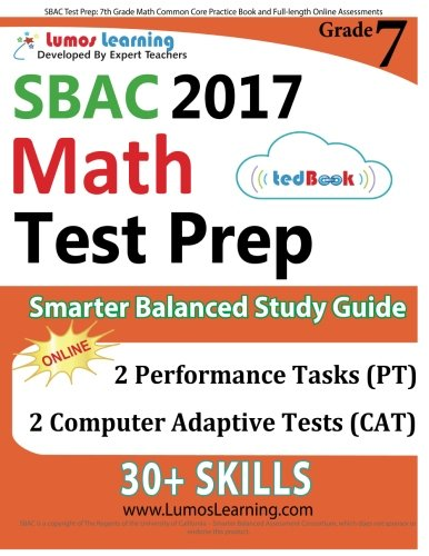 SBAC Test Prep: 7th Grade Math Common Core Practice Book and Full-length Online Assessments: Smarter Balanced Study Guide With Performance Task (PT) and Computer Adaptive Testing (CAT)