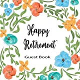 img - for Happy Retirement Guest Book: Retirement Party Keepsake Guest Book For Friends & Family To Write In, Sign In, Wish, Advice, Comments, Predictions. (400 ... (Enjoy Retirement Party Memories) (Volume 6) book / textbook / text book