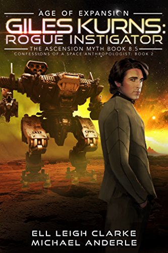 Giles Kurns: Rogue Instigator: Age Of Expansion - A Kurtherian Gambit Series (Confessions Of A Space Anthropologist Book 2) cover
