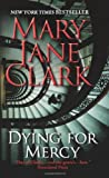 Dying for Mercy, Mary Jane Clark, 0061286125