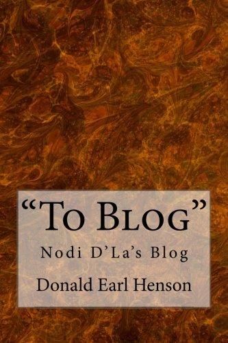 To Blog: Nodi D' La's Blog
