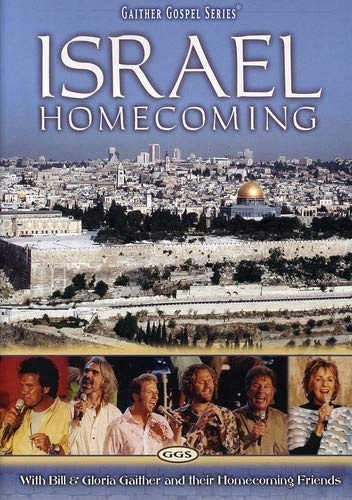 (Israel Homecoming: With Bill and Gloria Gaither and Their Homecoming Friends)