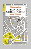 img - for By John Wittich - Discovering London Street Names (Shire Discovering) (3rd Edition) (1996-04-16) [Paperback] book / textbook / text book