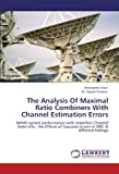 The Analysis of Maximal Ratio Combiners with Channel Estimation Errors, Amanpreet Kaur and Rajesh Khanna, 3844398198