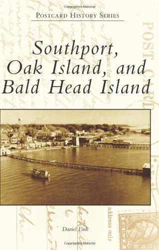Southport, Oak Island, and Bald Head Island (Postcard History) (Postcard Island)