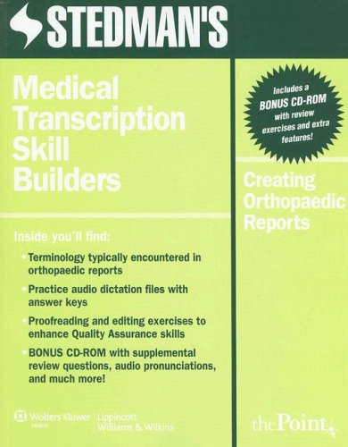 Stedman's Medical Transcription Skill Builders: Creating Orthopaedic Reports (Point (Lippincott Williams & Wilkins))