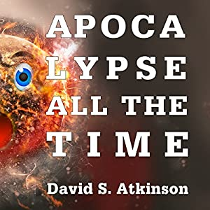 Apocalypse All the Time Audiobook
