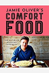 Jamie Oliver's Comfort Food: The Ultimate Weekend Cookbook Hardcover