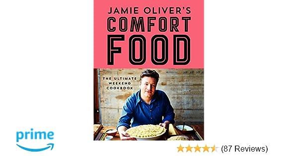 Jamie olivers comfort food the ultimate weekend cookbook jamie jamie olivers comfort food the ultimate weekend cookbook jamie oliver 9780062305619 amazon books forumfinder Choice Image