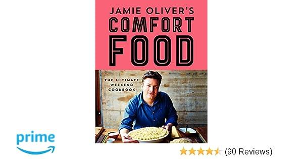 Jamie olivers comfort food the ultimate weekend cookbook jamie jamie olivers comfort food the ultimate weekend cookbook jamie oliver 9780062305619 amazon books forumfinder Images